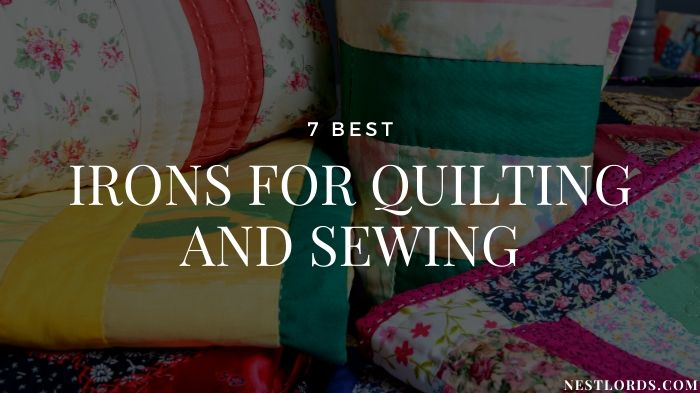 7 Best Irons For Quilting and Sewing in 2020