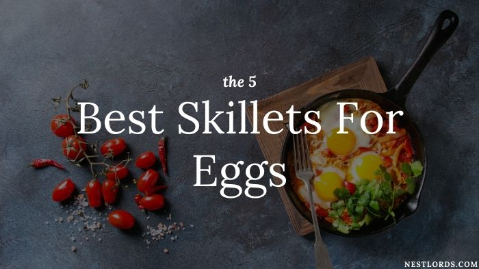 The 5 Best Skillets For Eggs – 2020