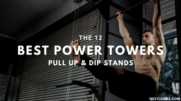 The 12 Best Power Towers (Pull Up & Dip Stands) - 2020 1