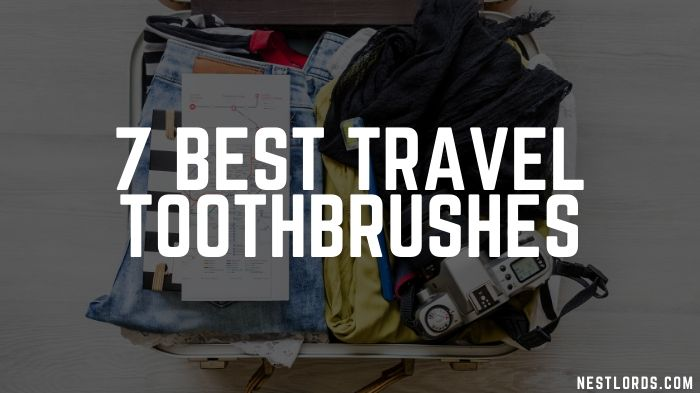 7 Best Travel Toothbrushes - 2020 1