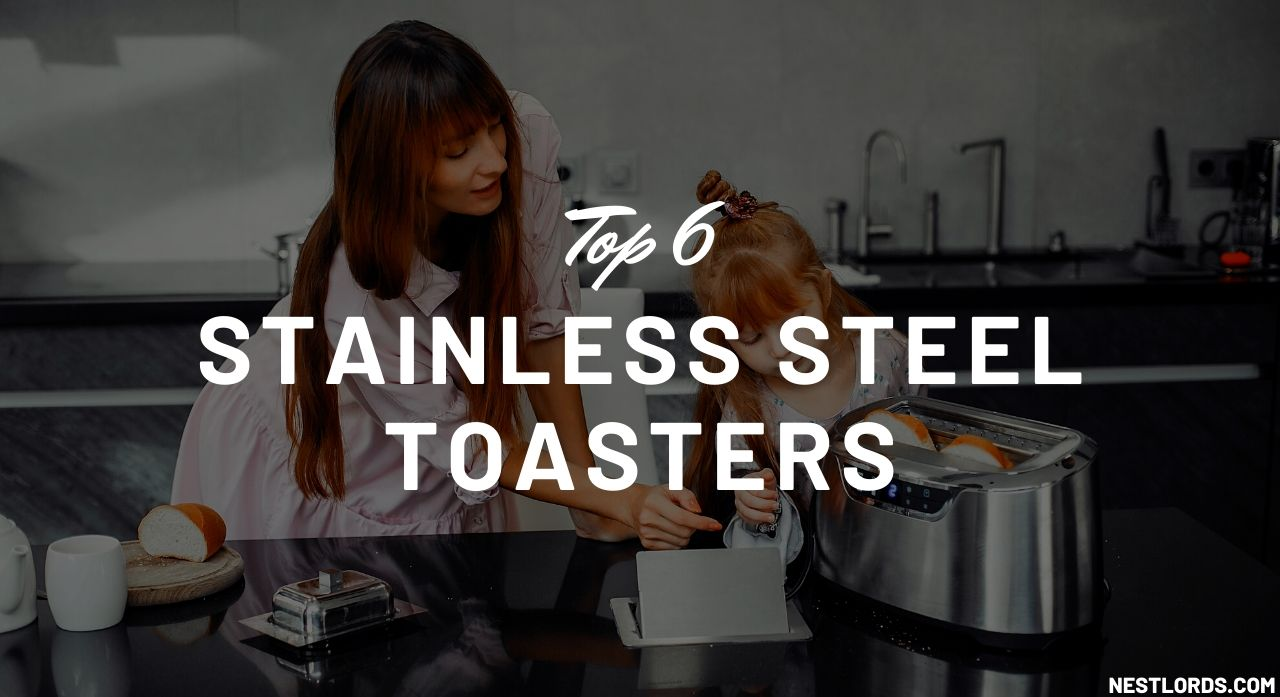 Top 6 Stainless Steel Toasters Reviews - Best Toaster to Buy 2020 1
