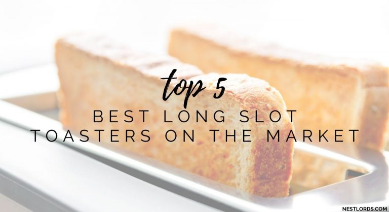 Top 5 Best Long Slot Toasters On The Market – 2020 Reviews