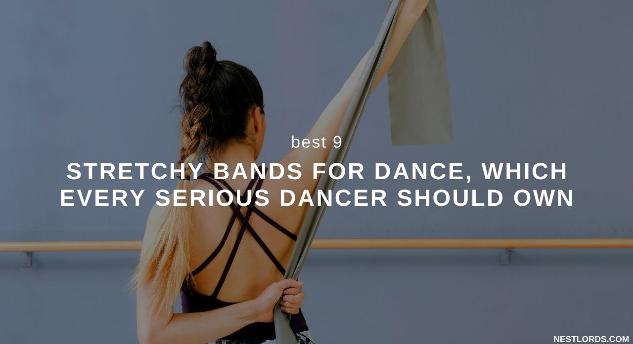 Best 9 Stretchy Bands For Dance, Which Every Serious Dancer Should Own 2020 1
