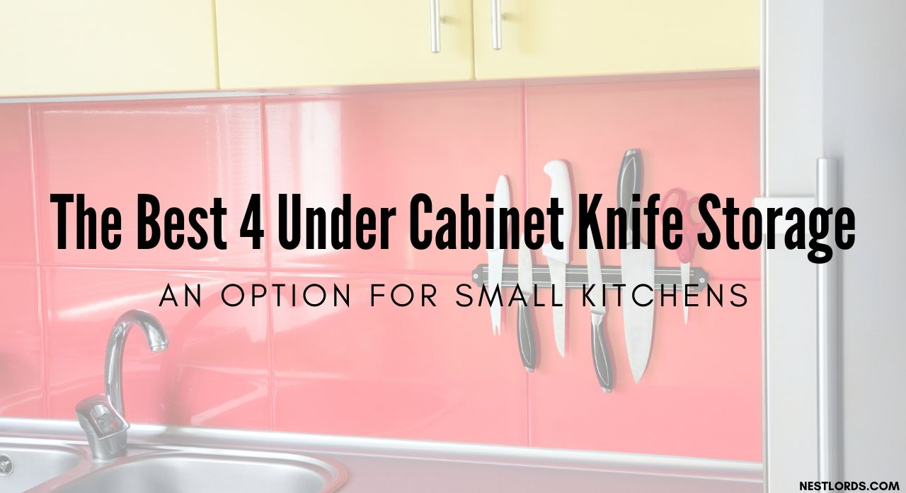 The Best 4 Under Cabinet Knife Storage: An Option For Small Kitchens 2020 1