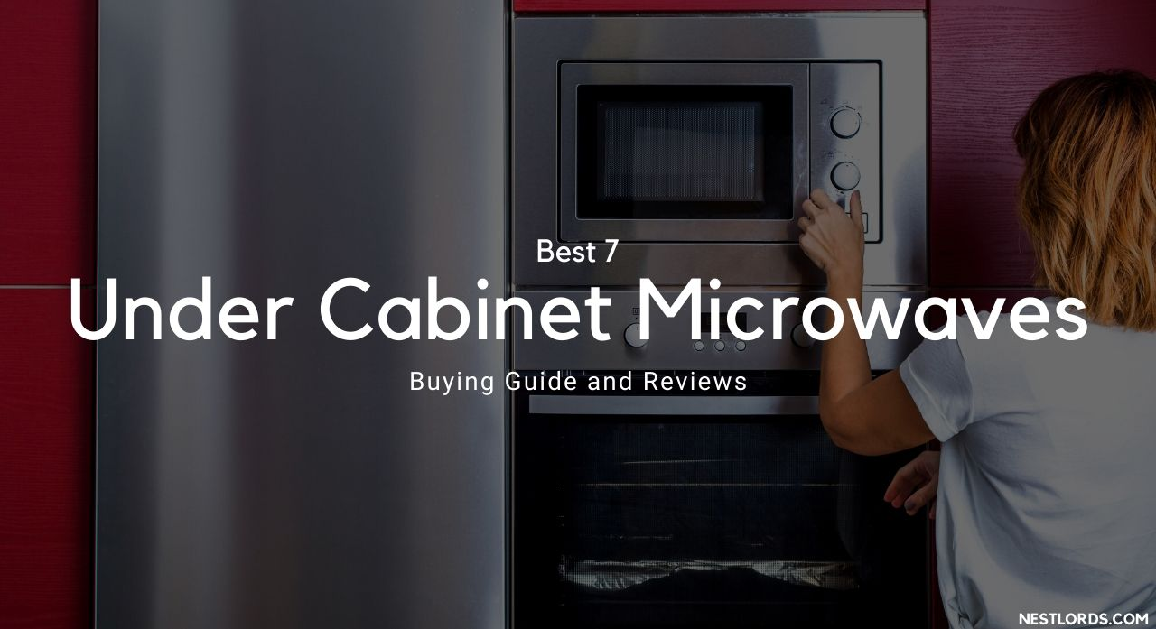Best 7 Under Cabinet Microwaves 2020 - Buying Guide and Reviews 1
