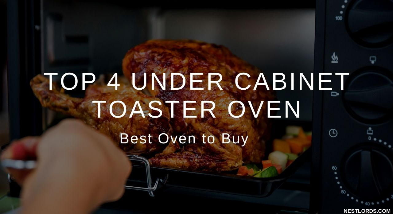 Top 4 Under Cabinet Toaster Oven Reviews 2020 Best Oven