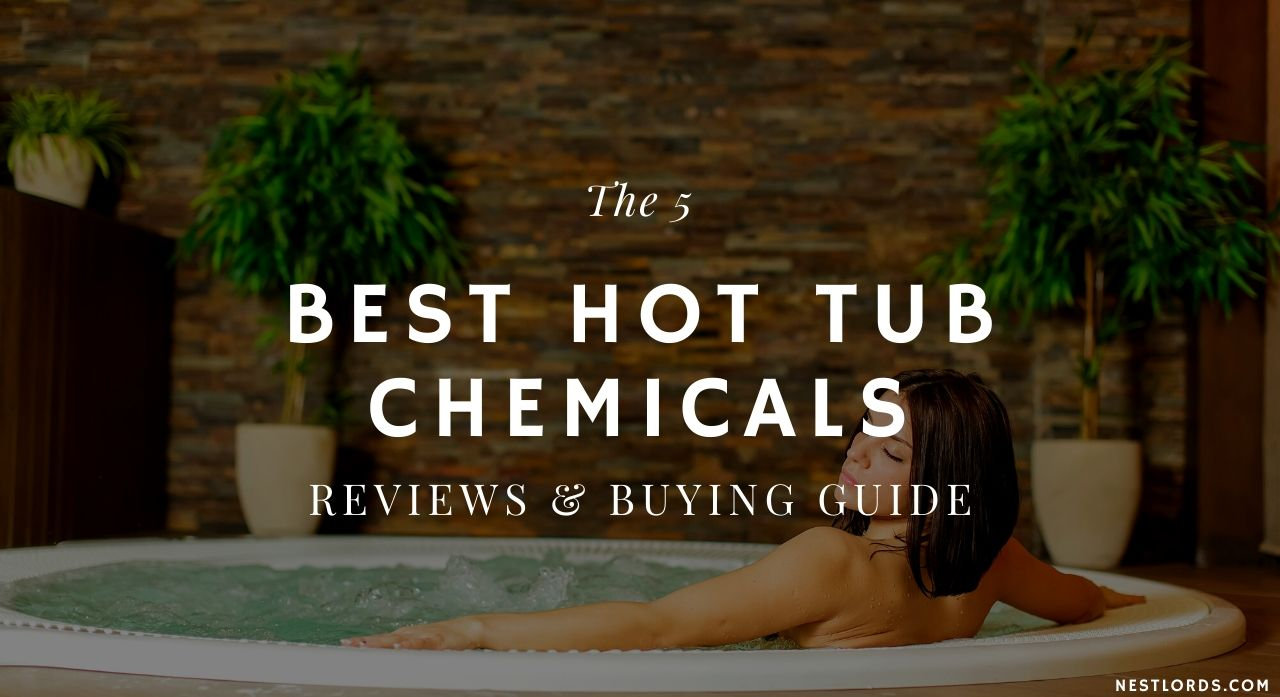 The 5 Best Hot Tub Chemicals 2020 Reviews & Buying Guide 1