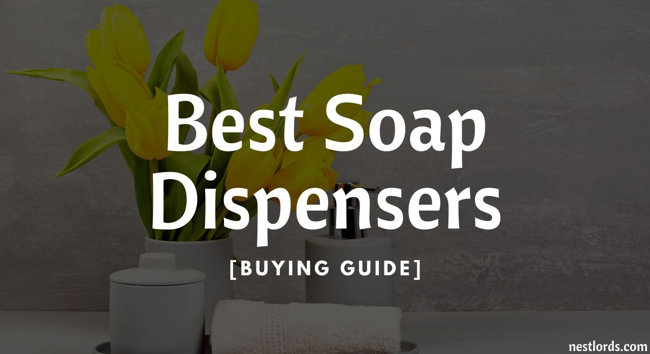8 Best Soap Dispensers In 2020 [Buying Guide] 1