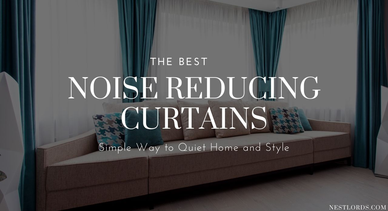 The Best Noise Reducing Curtains 2020 - Simple Way to Quiet Home and Style 1