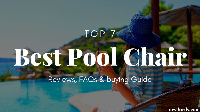 Top 7 Best Pool Chair 2020 - Reviews, FAQs & Buying Guide 1