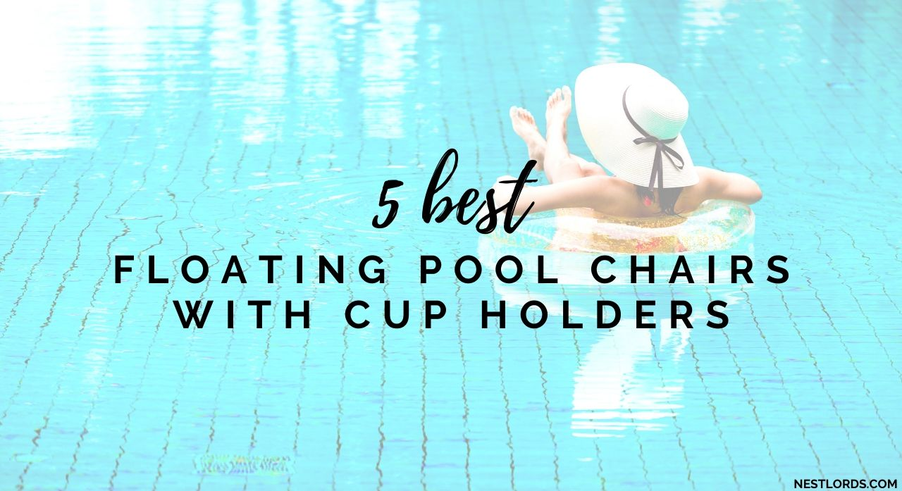 5 Best Floating Pool Chairs with Cup Holders in 2020 1