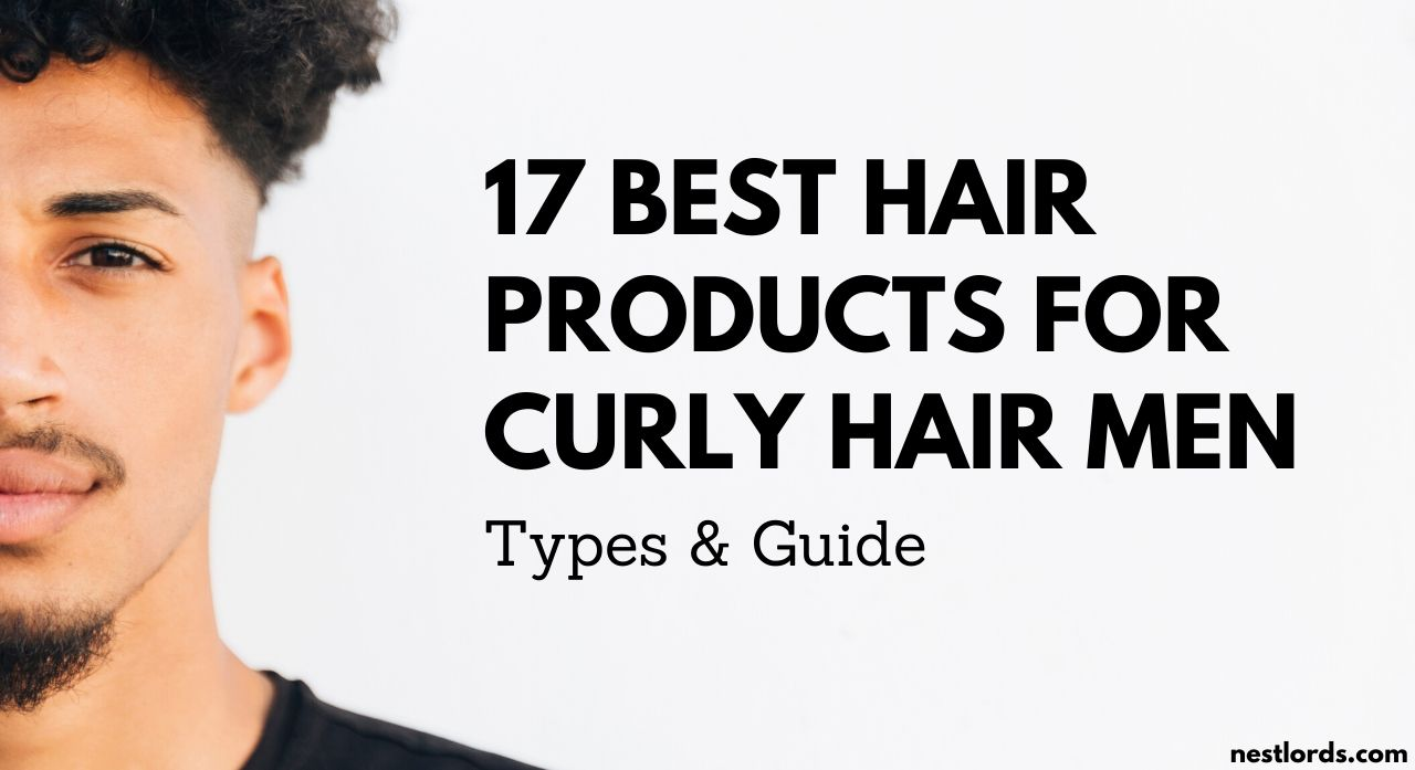 17 Best Hair Products For Curly Hair Men Types & Guide 2020 1