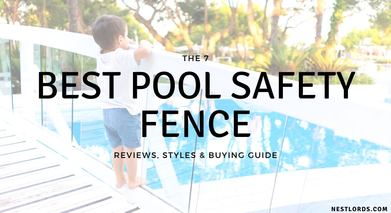 The 7 Best Pool Safety Fence 2020 Reviews, Styles & Buying Guide 1