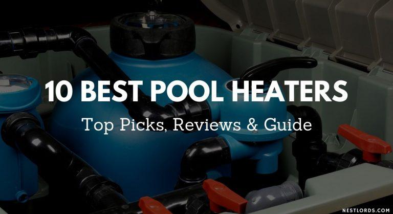 10 Best Pool Heaters in 2020 – Top Picks, Reviews & Guide