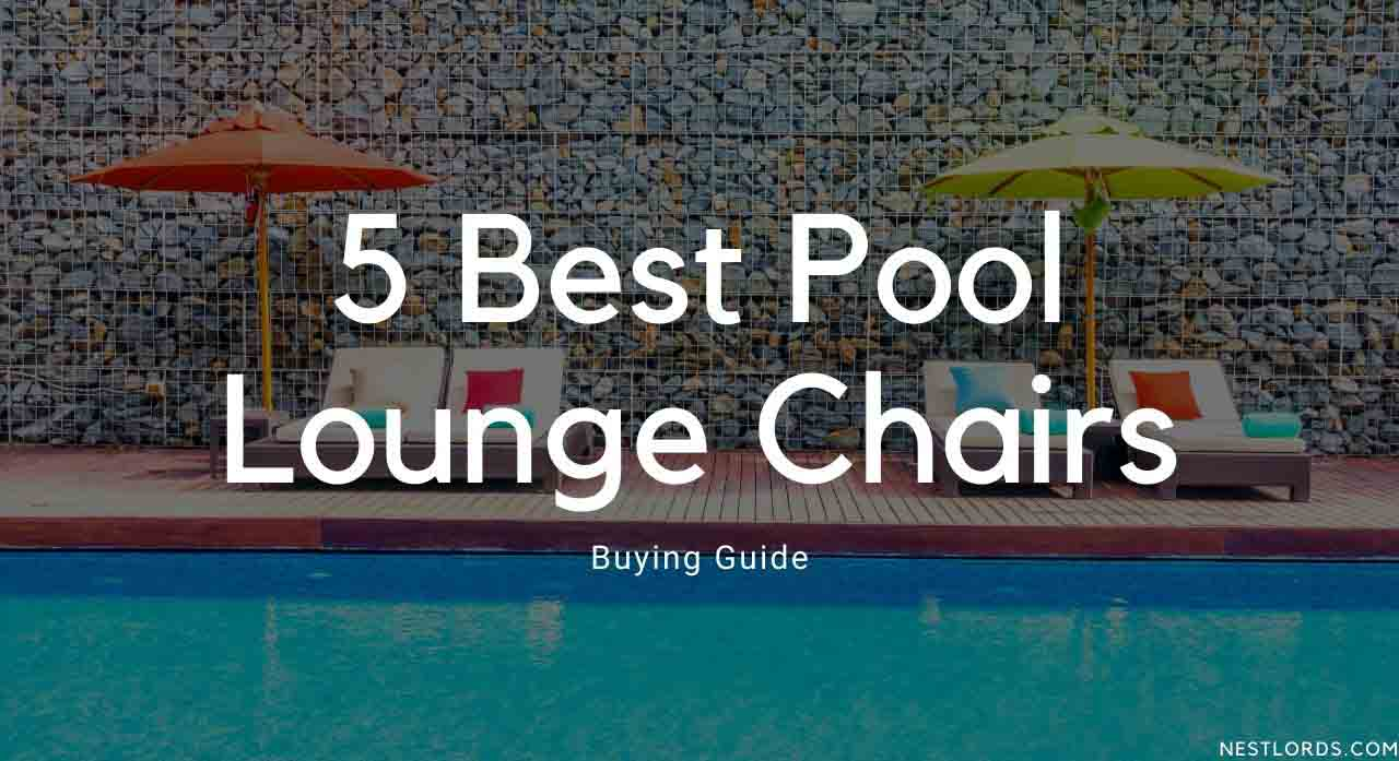 5 Best Pool Lounge Chairs in 2020 - Buying Guide 1