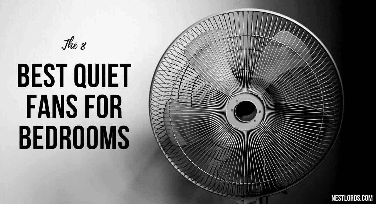 The 8 Best Quiet Fans for Bedrooms 2020 1
