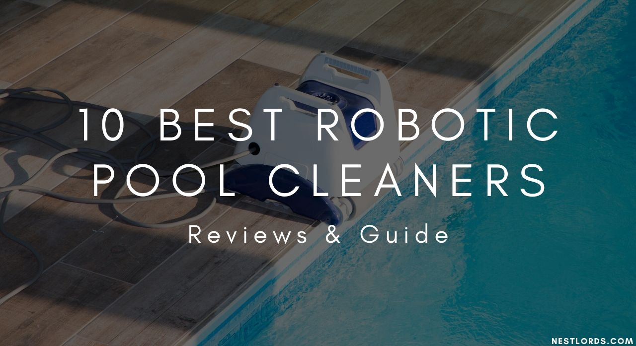 10 Best Robotic Pool Cleaners (March 2020) - Reviews & Guide 1