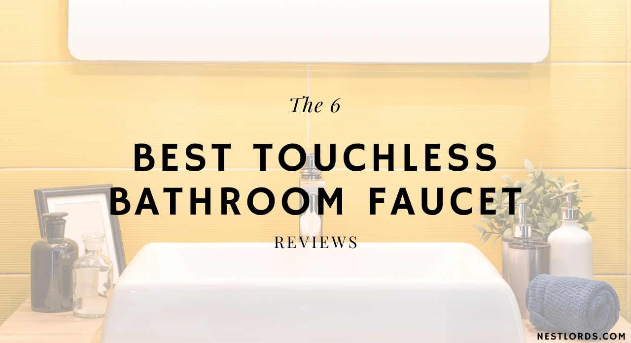 The 6 Best Touchless Bathroom Faucet 2020 Reviews & Buying Guide 1