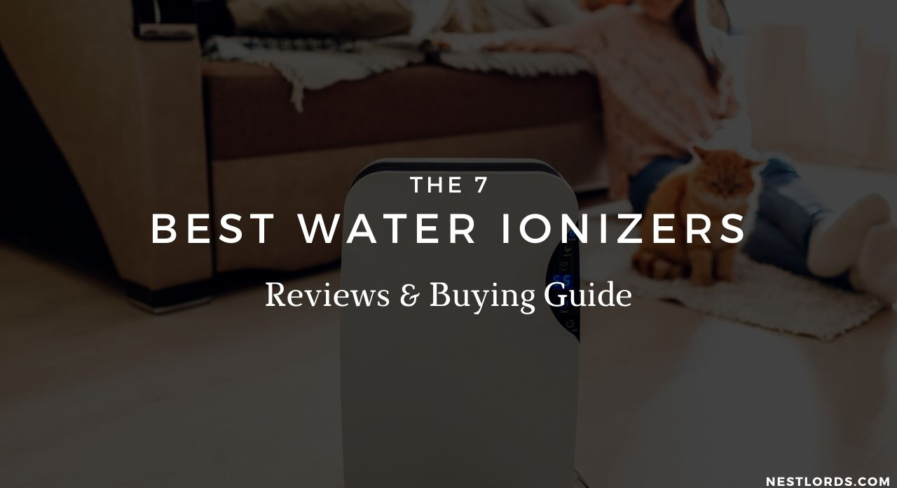 The 7 Best Water Ionizers - Reviews & Buying Guide 2020 1