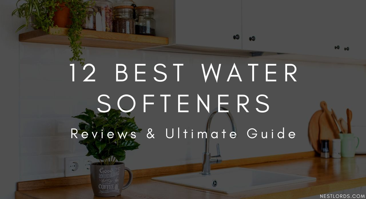 12 Best Water Softeners - Reviews & Ultimate Guide 2020 1