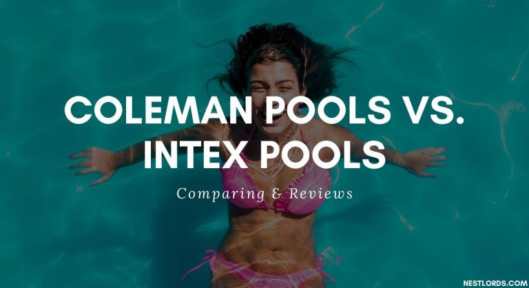 Coleman Pools vs. Intex Pools – 2020 Comparing & Reviews