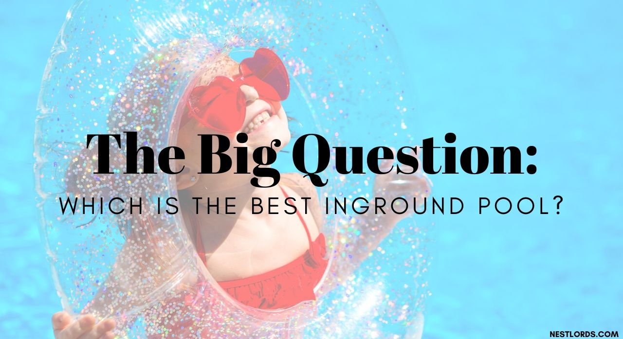 The Big Question: Which Is the Best Inground Pool 1