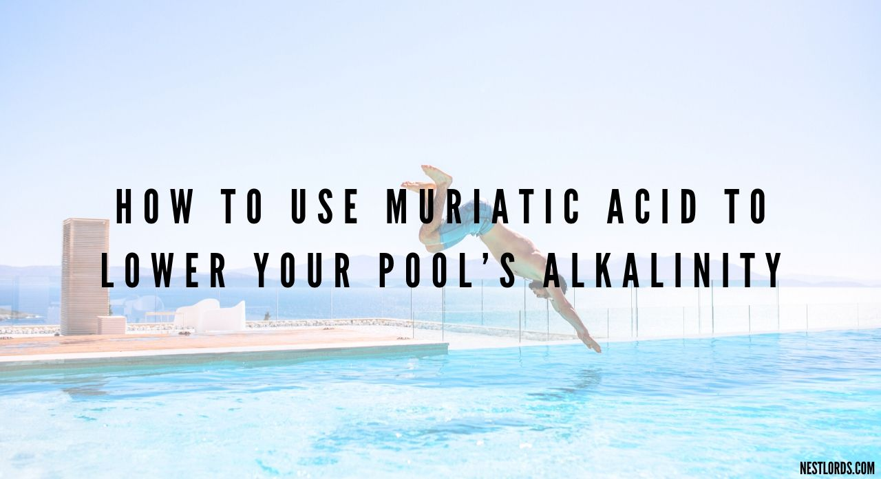 How to Use Muriatic Acid to Lower Your Pool's Alkalinity 1