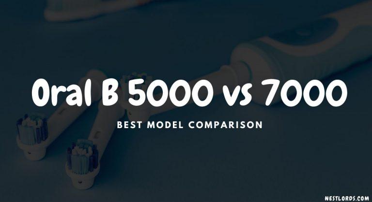 Oral B 5000 vs 7000: Best Model Comparison 2020